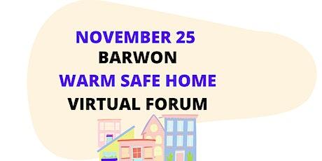 Barwon Warm Safe Home Virtual Forum tickets