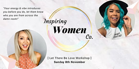 INSPIRING WOMEN - 'Let there be love' Workshop tickets
