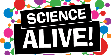 Science Alive! 2020 Saturday afternoon 7/11, 1.30pm-5.30pm tickets