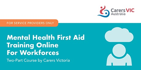 Mental Health First Aid Training Online For Workforces #7594 tickets