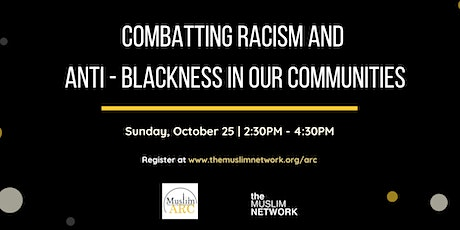 Combatting Racism and Anti-Blackness in Our Communities tickets
