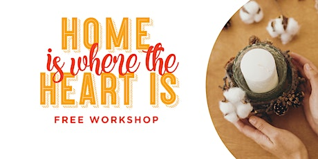 Home is Where the Heart is - Candle Making Workshop tickets