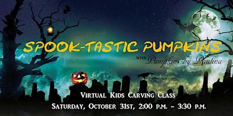 SPOOK-TASTIC PUMPKINS Kids Pumpkin Carving Class tickets