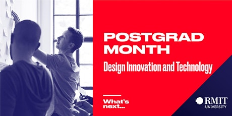 RMIT Postgrad Month: What's Next in Design Innovation and Technology tickets