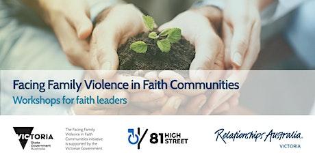 Facing Family Violence in Faith Communities: Faith Leaders (Workshop 1) tickets