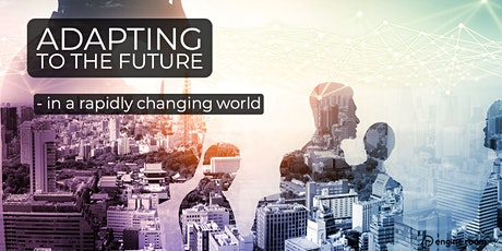Adapting to the Future -  in a rapidly changing world . tickets