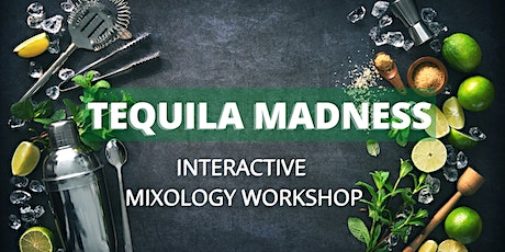 Copy of Tequila Madness Cocktail Workshop tickets