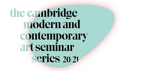 The Cambridge Modern & Contemporary Art Research Seminar | Kate Cowcher tickets