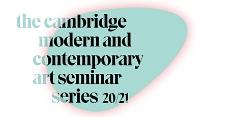 The Cambridge Modern & Contemporary Art Research Seminar | Marianna Simnett tickets