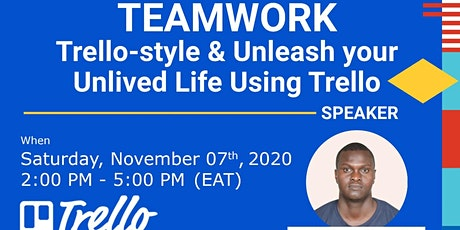 Teamwork, Trello-style & Unleash your Unlived Life Using Trello tickets