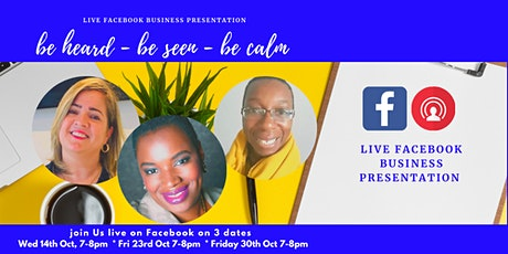 Be Heard - Be Seen - Be Calm in Business tickets