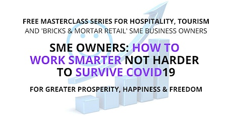 Hospitality Biz Owners Grow Your Wealth, Health & Relationships Thru' COVID tickets