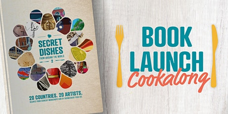 Secret Dishes From Around the World 2 - Book Launch Cookalong! tickets