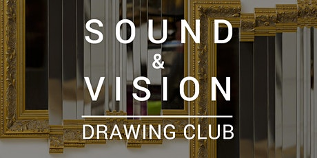 Sound & Vision Drawing Club: Deconstruct/Reconstruct tickets