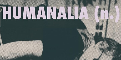 Art Exhibition Private View: Humanalia (n.) tickets