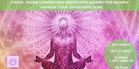 Chakra Yoga & Meditation Jounrey: Awaken the Divine Masculine tickets