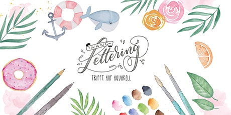 Handlettering trifft auf Aquarell Tickets