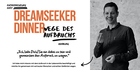 "Dreamseeker Dinner ""Wege des Aufbruchs"" tickets"