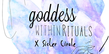 Goddess Within Rituals X Sister Circle tickets