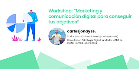 "Workshop: ""Marketing y  comunicación digital para  conseguir tus objetivos"" entradas"