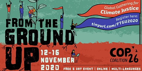 From the Ground Up: Global Gathering for Climate Justice tickets