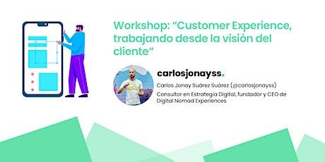 """Workshop: """"Customer Experience, trabajando desde la visión del cliente"""" tickets"""