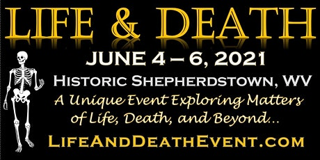 Life & Death Event 2021 - Shepherdstown, WV tickets