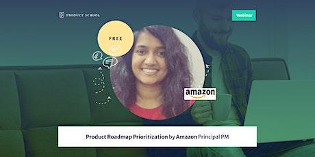 Webinar: Product Roadmap Prioritization by Amazon Principal PM boletos