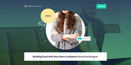 Webinar: Building Trust with Your Users by Waymo Interaction Designer tickets