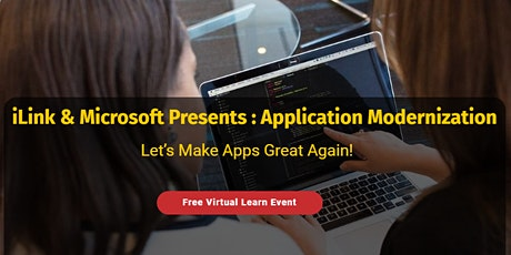 Microsoft & iLink Digital Presents: Application Modernization tickets
