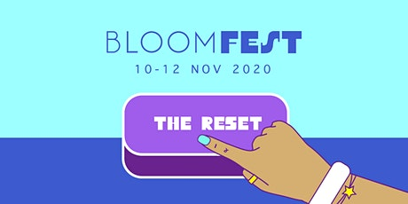 BLOOMFEST 2020: THE RESET tickets