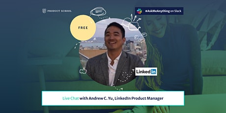 Product Management Live Chat by LinkedIn Product Manager tickets