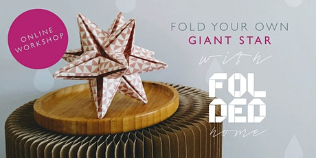 Fold your own Giant Star with FoldedHome  || Online Workshop tickets