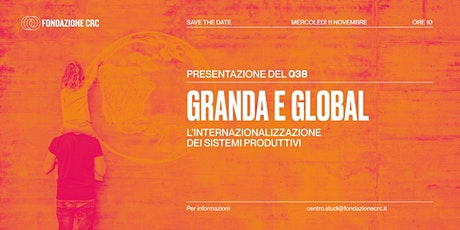 GRANDA E GLOBAL: L'INTERNAZIONALIZZAZIONE DEI SISTEMI PRODUTTIVI biglietti