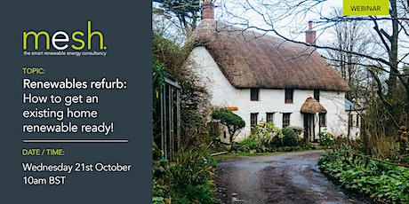 Mesh Energy webinar renewables refurb: how to get an existing home ready! tickets
