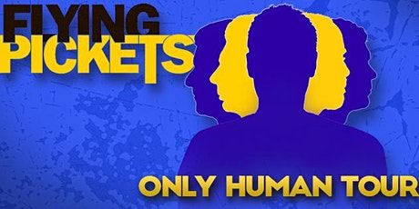 The Flying Pickets - Only Human -Tour 2021