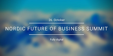 Nordic Future of Business Summit tickets