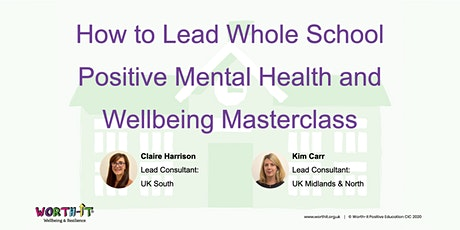 How to Lead Whole School Positive Mental Health and Wellbeing Masterclass tickets