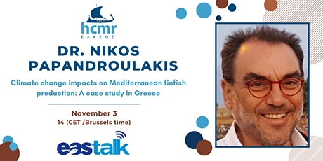 EAStalk with Nikos Papandroulakis - Climate change Mediterranean finfish tickets