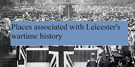 Places associated with Leicester's wartime history