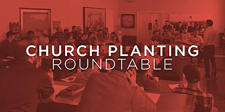 Church Planting Roundtable tickets