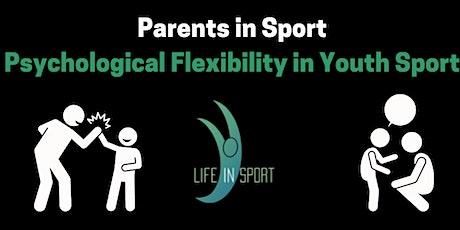 Parents in Sport - Psychological Flexibility in Youth Sport biglietti