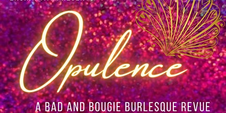 Opulence: A Bad and Bougie Revue tickets