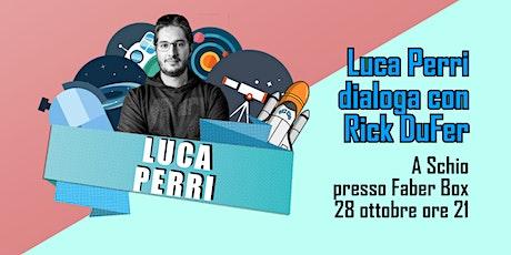 Luca Perri dialoga con Rick DuFer biglietti