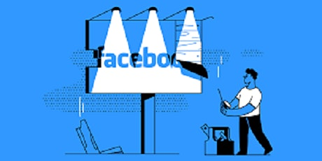 Facebook Ads for Business. How to start and use  the Algorithm + Software tickets