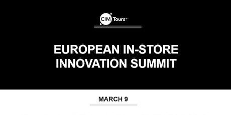 CIM Tours Presents: European In-Store Innovation Summit tickets