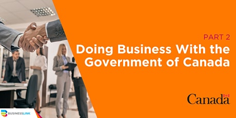 Doing Business with the Government of Canada - Part 2/2 tickets