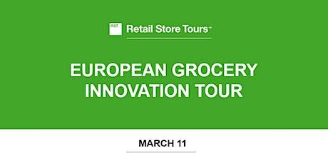 Retail Store Tours: European Grocery Innovation Tour tickets