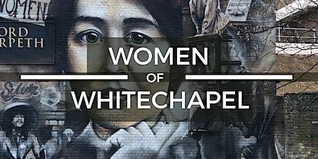 Women of Whitechapel - Look Up London Virtual Walking Tour tickets