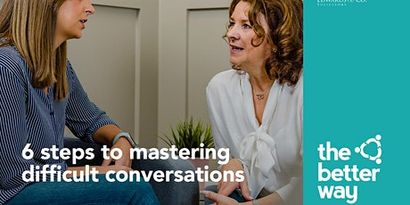 6 Steps to Mastering Difficult Conversations tickets